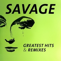 Savage – Greatest Hits & Remixes [2CD] (2016) FLAC